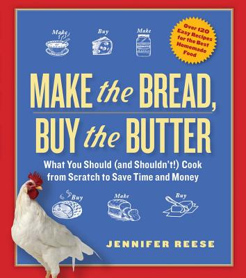 Make the Bread, Buy the Butter By Reese, Jennifer